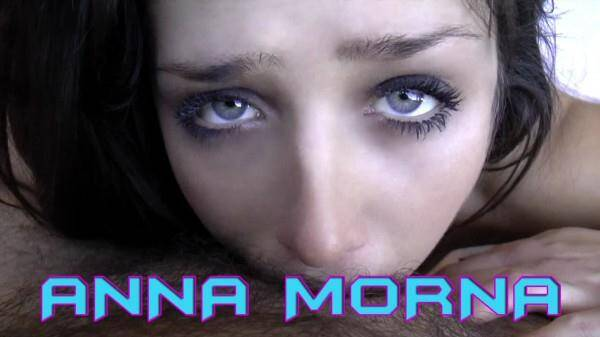 Anna Morna - WUNF 174 - Deep Throat & Anal! (PierreWoodman.com/) [SD, 480p]