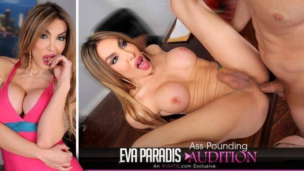Trans 5OO - Eva Paradis - Ass Pounding Audition (Shemale) [HD, 720p]