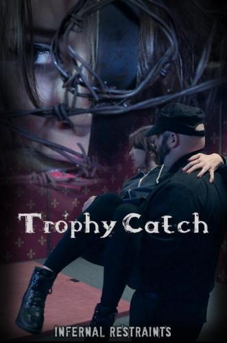 Trophy Catch (28.05.2016/InfernalRestraints.com/HD/720p)
