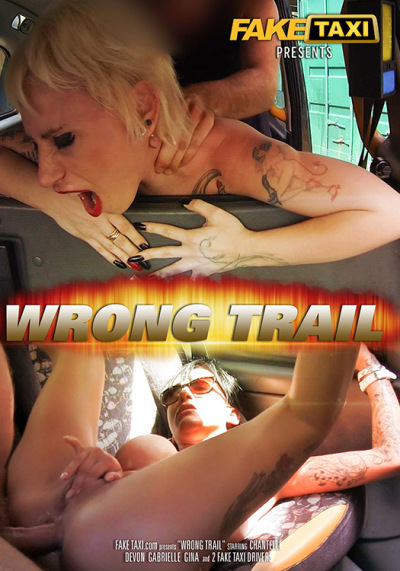 Fake Taxi: Chantelle, Devon, Gabrielle, Gina - Wrong Trail [WEBRip/SD 480p]