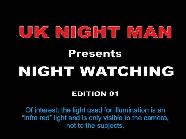UK Night Man Night Watching 01 [Voyeurismopublicsex, UK Man / SD]