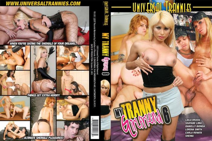 Universal Trannies: Danielly Bionda, Laila Brasil, Lorena Smith, Shayane Lima - My Tranny Girlfriend 6 [DVDRip 480p]