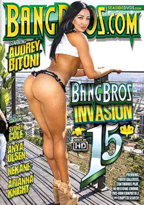 Bang Bros. Productions: Audrey Bitoni, Sydney Cole, Anya Olsen, Nekane, Arianna Knight - Bang Bros Invasion 15 [WEBRip/SD 480p]