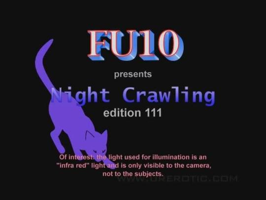 Urerotic: FU10 Night Crawling 111 (SD/480p/1.08 GB) 16.11.2016