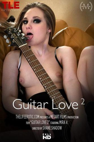 Th3L1f33r0t1c.com [Mira V - Guitar Love 2] FullHD, 1080p