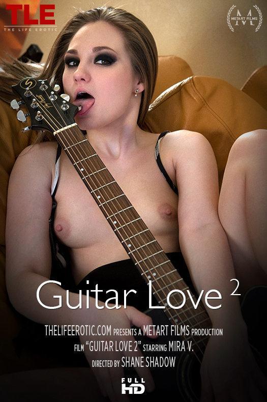 Mira V - Guitar Love 2 - Th3L1f33r0t1c.com (FullHD, 1080p)