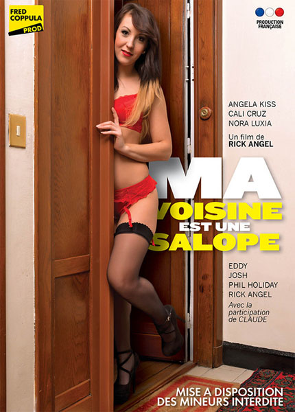 Nora Luxia, Cali Cruz, Angela Kiss, Josh, Phil Hollyday, Eddy - Ma Voisine Est Une Salope (HD/2016)