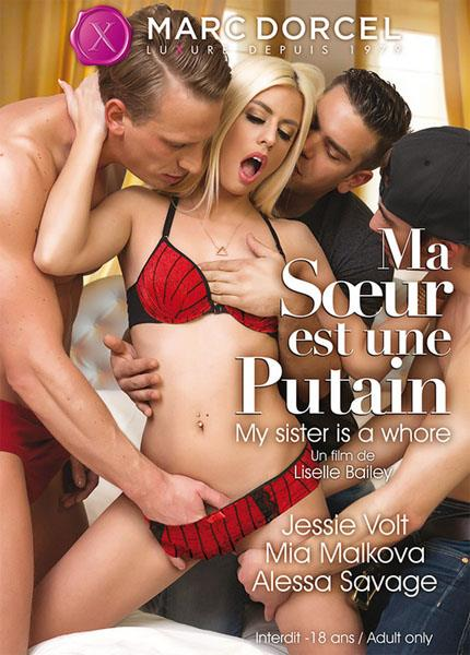 Marc Dorcel: Jessie Volt, Mia Malkova, Alessa Savage - Ma Soeur Est Une Putain / My Sister Is A Whore (HD/2016)