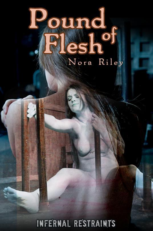 Nora Riley - Pound of Flesh (InfernalRestraints) HD 720p