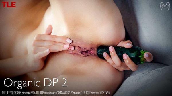 Elle Rose - Organic DP 2 - TheLifeErotic.com (FullHD, 1080p)