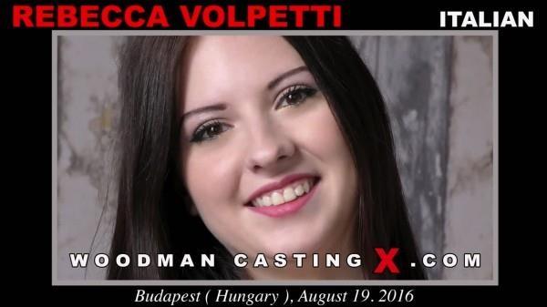 Rebecca Volpetti - Casting X 168 / Updated / Anal, Threesome [WoodmanCastingX / SD]