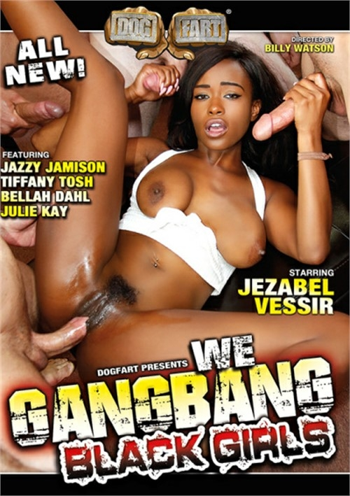 We Gangbang Black Girls (Dog Fart/WEBRip/SD/432p/1.80 GB) from Rapidgator