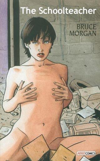 comics: Bruce Morgan The School Teacher (404 Pages/49.46 MB) 13.05.2017