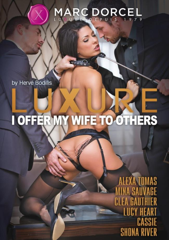 Luxure I Offer My Wife to Others [DVDRip] [Marc Dorcel]