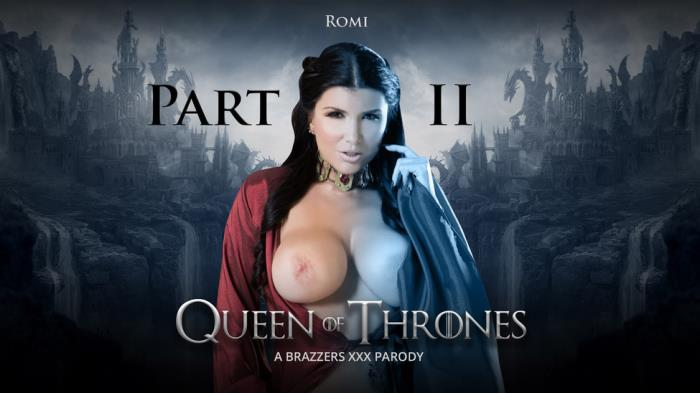 Romi Rain - Queen Of Thrones: Part 2 - A XXX Parody / 06-08-2017 (ZZSeries, Brazzers) [SD/480p/MP4/252 MB] by XnotX