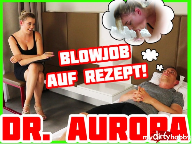 MyDirtyHobby/MDH - AnnyAurora - Dr. Aurora  Blowjob auf Rezept  Blowjob Prescription Anny Aurora [FullHD 1080p]