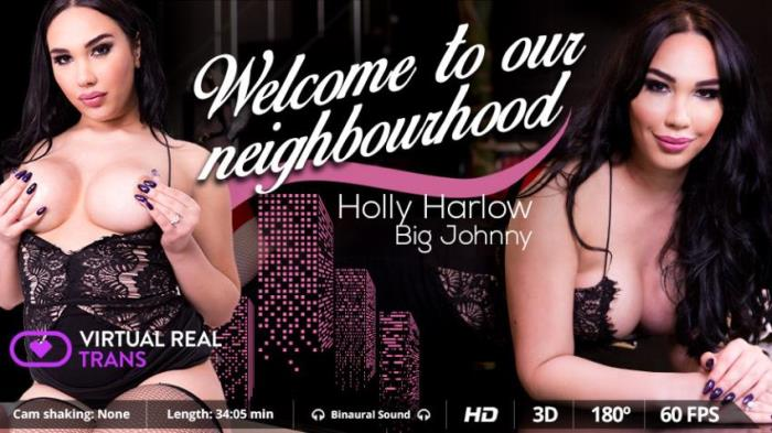 Holly Harlow, Big Johnny - Welcome to Our Neighbourhood (Trans) [FullHD 1080p] [Virtualrealtrans]