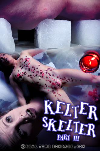 Kelter Skelter Part 3 [HD, 720p] [RealTimeBondage.com]