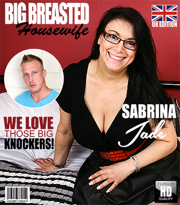 Mature.nl, Mature.eu - Sabrina Jade (EU) (50) - British big breasted housewife fucking and sucking [SD, 540p]