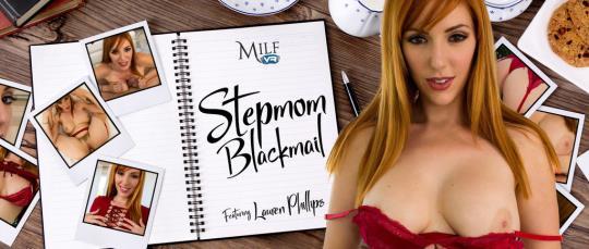 MilfVR: Lauren Phillips - Stepmom Blackmail [VR Porn] (FullHD/1080p/3.48 GB) 22.10.2017
