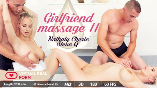 VirtualRealPorn: Nathaly Cherie - Girlfriend massage II [VR Porn] (2K UHD/1600p/3.73 GB) 22.10.2017