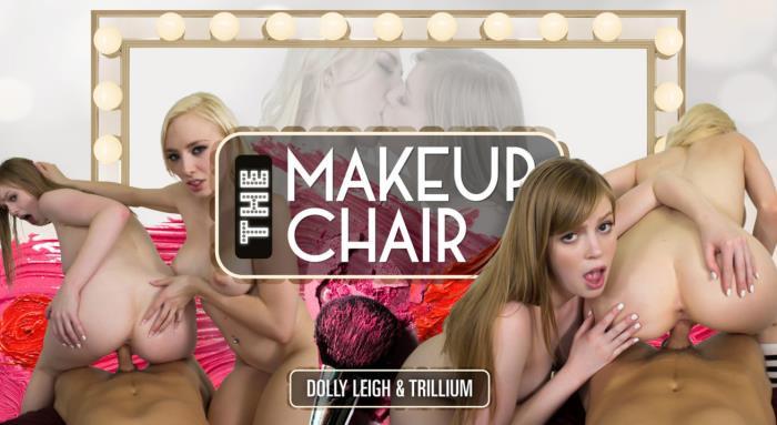 WankzVR.com - Dolly Leigh & Trillium - The Makeup Chair [3D, VR, 2K UHD, 1600p]