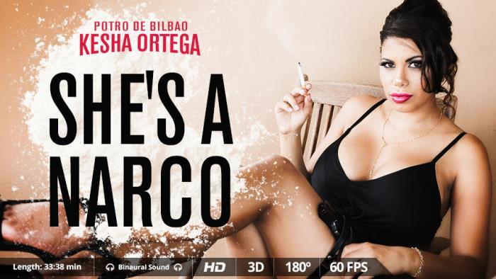 VirtualRealPorn.com - Kesha Ortega - She's a narco [3D, VR, 2K UHD, 1600p]