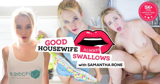 CzechVR: Samantha Rone - Good Housewife Always Swallows [VR Porn] (2K UHD/1440p/3.55 GB) 20.10.2017
