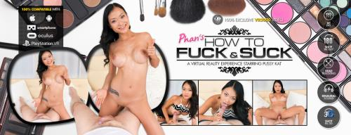 PussyKat - Phan's How to Fuck and Suck (29.10.2017/VR3000.com/3D/VR/2K UHD/1920p)