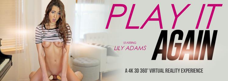 Lily Adams (Play it Again) [VRbangers / HD / 3D VR]