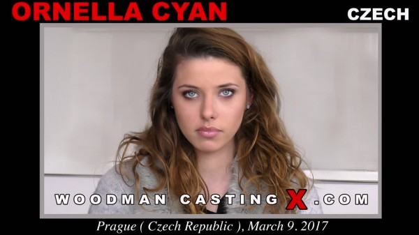 WoodmanCastingX.com: Ornella Cyan - Updated - 04 Dec 2017 [SD] (899 MB)