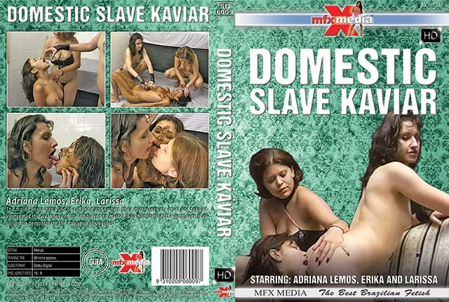 Adriana Lemos, Erika, Larissa - [SD-6009] Domestic Slave Kaviar (Lesbian, Domination) MFX Media [HDRip]