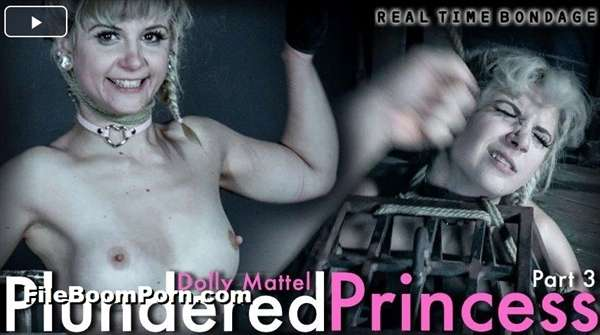 RealtimeBondage: Dolly Mattel - Plundered Princess Part 3 - The final chapter in the Plundering of Princess Dolly! [HD/720p/2.07 GB]