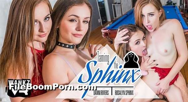 WankzVR: Danni Rivers, Rosalyn Sphinx - Taming The Sphinx [UltraHD 2K/1600p/6.87 GB] (VR Porn)