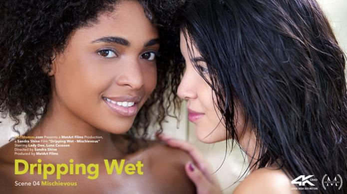 Dripping Wet Episode 4 - Mischievous / Lady Dee, Luna Corazon / 04-11-2018 [FullHD/1080p/MP4/1.45 GB] by XnotX