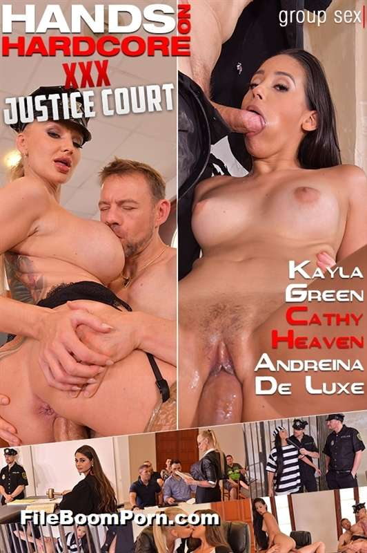 HandsOnHardcore, DDFNetwork: Cathy Heaven, Kayla Green, Andreina De Luxe - XXX Justice Court [HD/720p/3.26 GB]