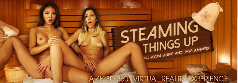 Ayumi Anime, Jaye Summers - Steaming Things Up (VRBangers) [FullHD 1080p]