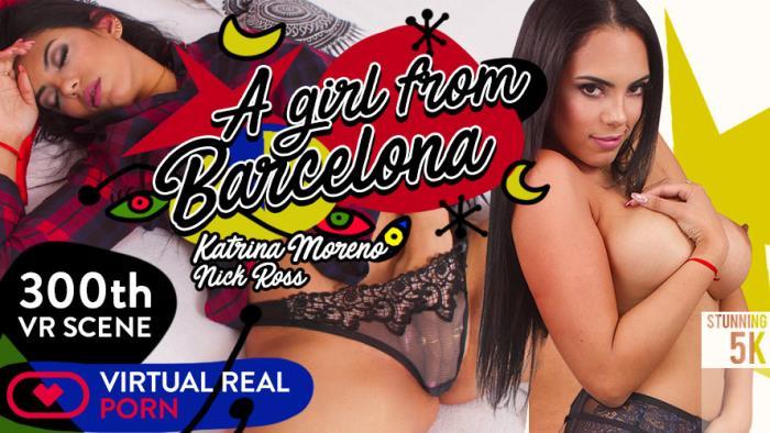 Katrina Moreno - A girl from Barcelona (FullHD 2700p) - VirtualRealPorn - [2018]