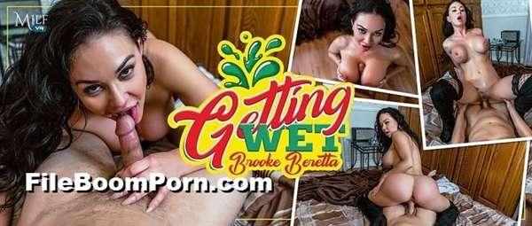 MilfVR: Brooke Beretta - Getting Wet [UltraHD 2K/1600p/6.18 GB] (VR Porn)
