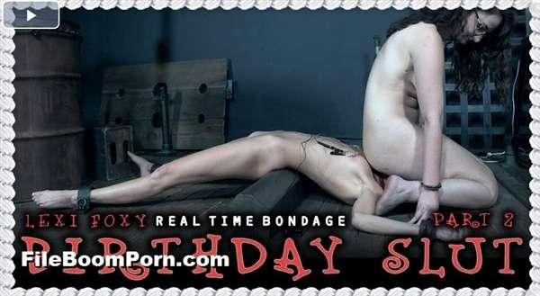 RealTimeBondage: Lexi Foxy - Birthday Slut Part 2 [SD/480p/578 MB]