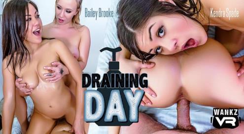 Bailey Brooke, Kendra Spade - Draining Day (03.12.2018/WankzVR.com/3D/VR/UltraHD 2K/1920p)