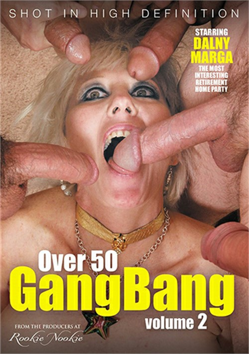 Over 50 GangBang 2 (2018/SD/480p/727 MB)