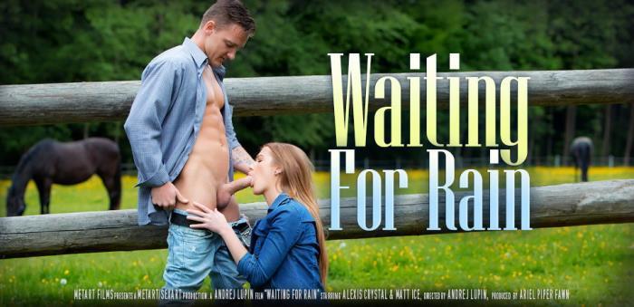 Alexis Crystal, Matt Ice - Waiting for Rain (HD 720p) - SexArt - [2019]