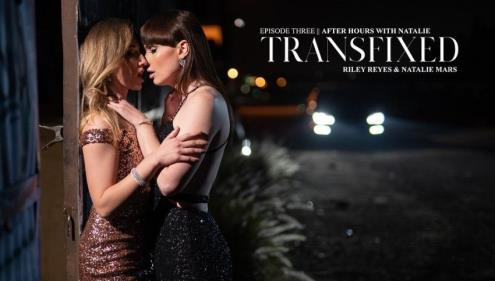 Riley Reyes, Natalie Mars - After Hours With Natalie (08.02.2019/Transfixed.com, AdultTime.com/Transsexual/UltraHD 4K/2160p)