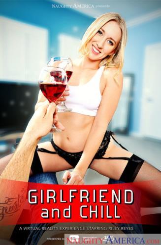 Riley Reyes - Girlfriend and Chill (10.03.2019/NaughtyAmerica.com/3D/VR/HD/960p)