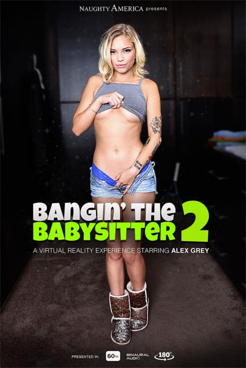 Alex Grey - Bangin' The Babysitter 2 (UltraHD/2K)
