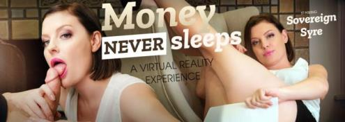 Sovereign Syre - Money Never Sleeps (07.03.2019/VRBangers.com/3D/VR/UltraHD 2K/2048p)