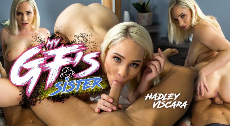 Hadley Viscara: My GF's Sister (HD / 720p / 2019) [WankzVR]