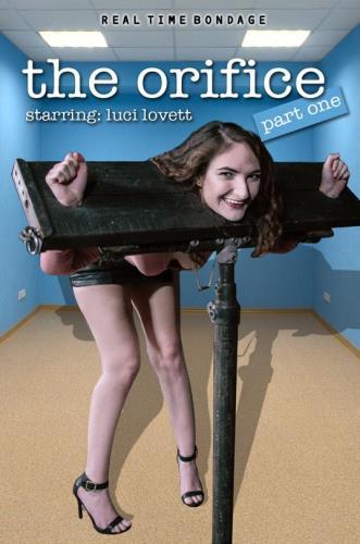 Luci Lovett - The Orifice Part 1 [SD, 480p] [RealTimeBondage.com]