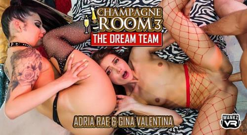 Adria Rae, Gina Valentina - Champagne Room 3 The Dream Team (20.06.2019/WankzVR.com/3D/VR/UltraHD 2K/1600p)